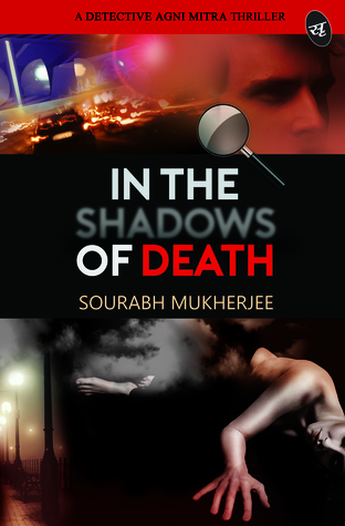 Book Review: In The Shadows of Death: A Detective Agni Mitra Thriller